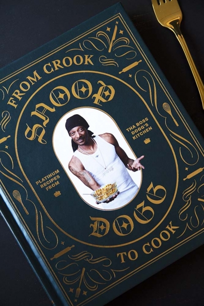 Snoop Dogg's From Crook to Cook: Platinum Recipes from Tha Boss Dogg's Kitchen