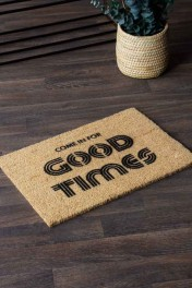 Come In For The Good Times Doormat