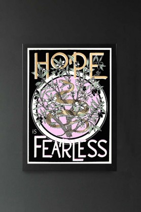 Unframed Limited Edition Hope is Fearless Screen Print