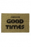 Image of the Come In For The Good Times Doormat on a white background