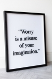 Angled image of the Framed Worry Is A Misuse Of Your Imagination Typography Art Print