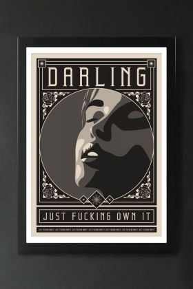 Image of the Framed Darling Just Fucking Own It Art Print hanging on a wall